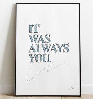 It was always you - Typographic art print