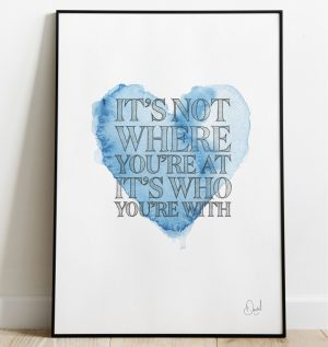 It's not where you're at - Typographic art print
